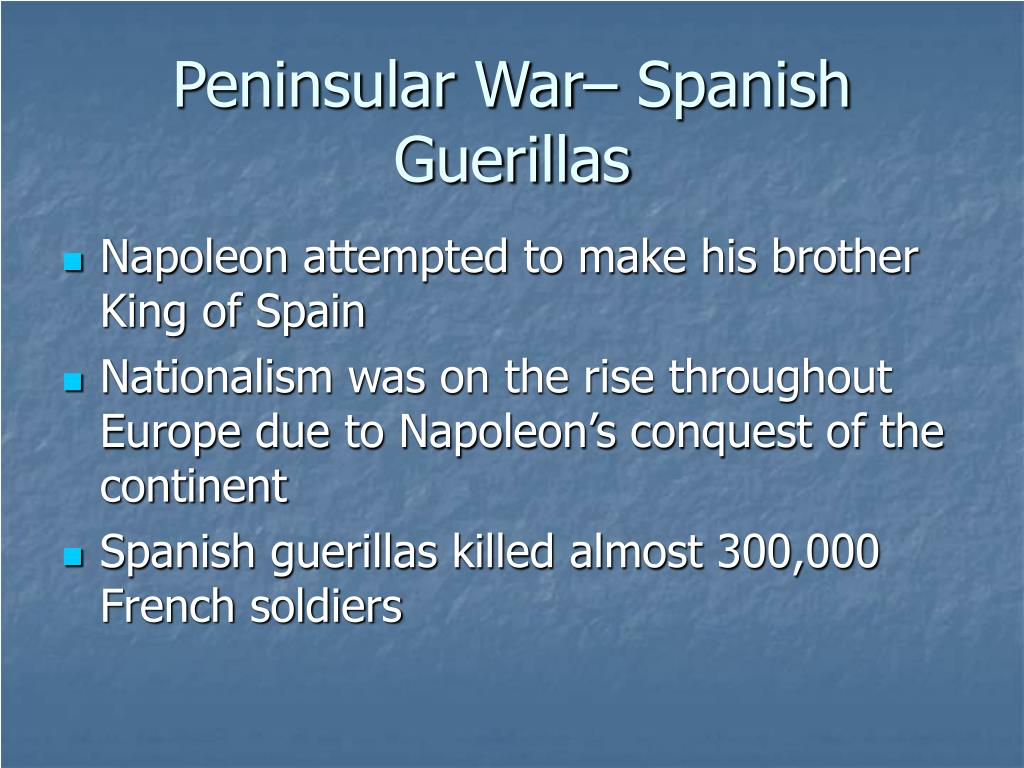 Peninsular War– Spanish Guerillas