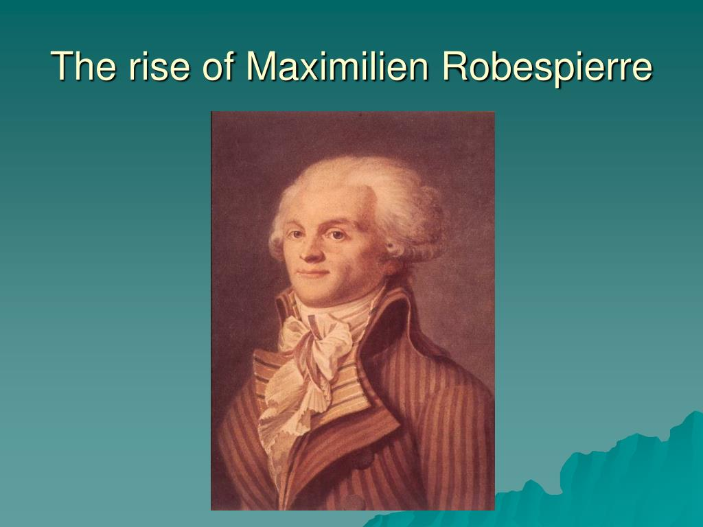 The rise of Maximilien Robespierre