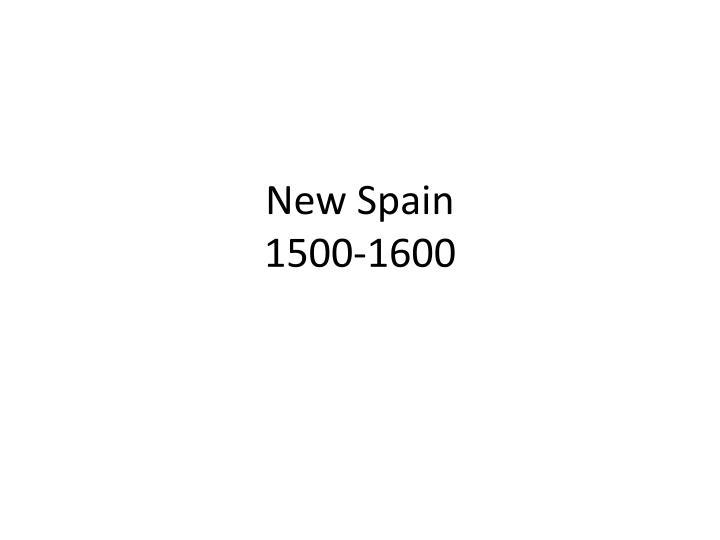 new spain 1500 1600