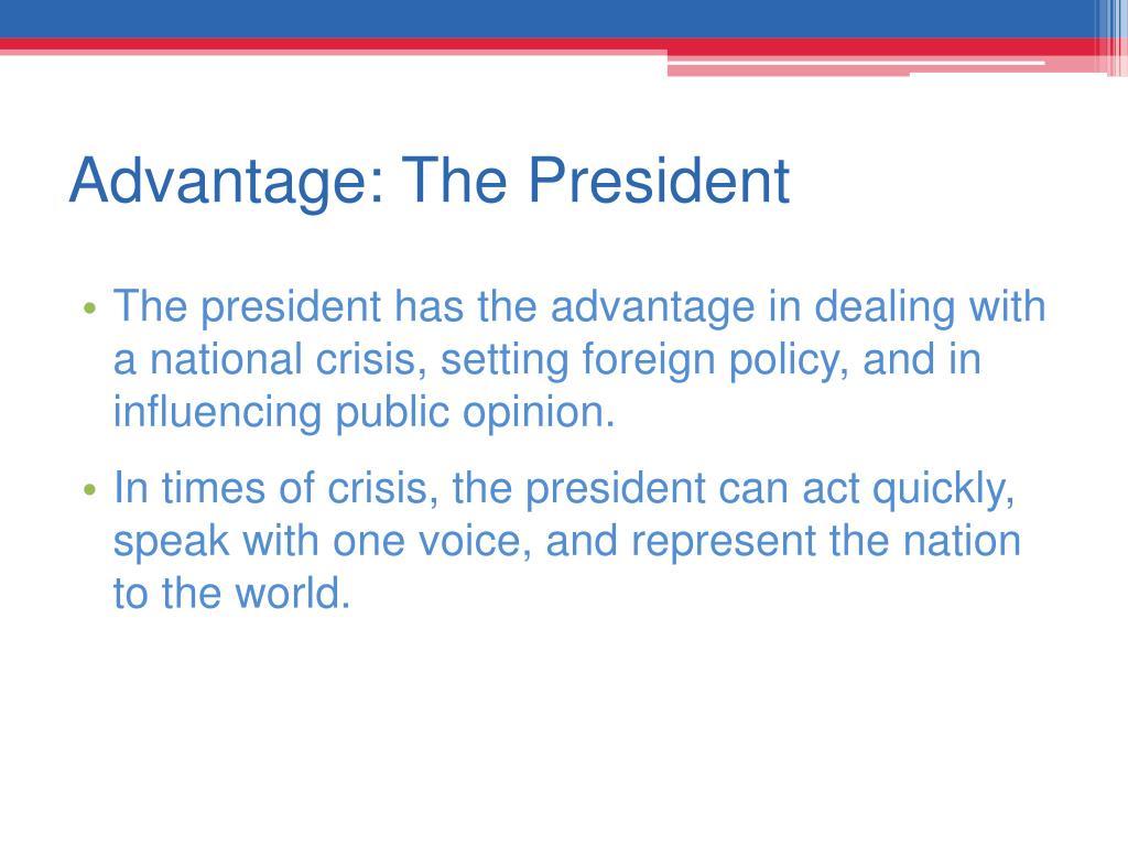 Advantage: The President