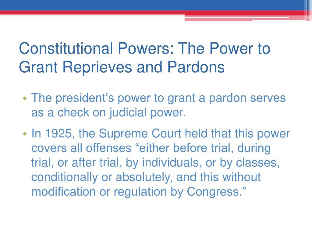 Constitutional Powers: The Power to Grant Reprieves and Pardons
