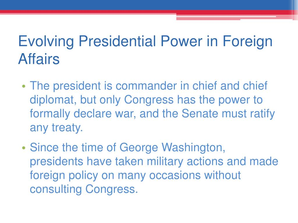 Evolving Presidential Power in Foreign Affairs