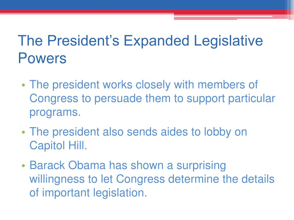 The President's Expanded Legislative Powers