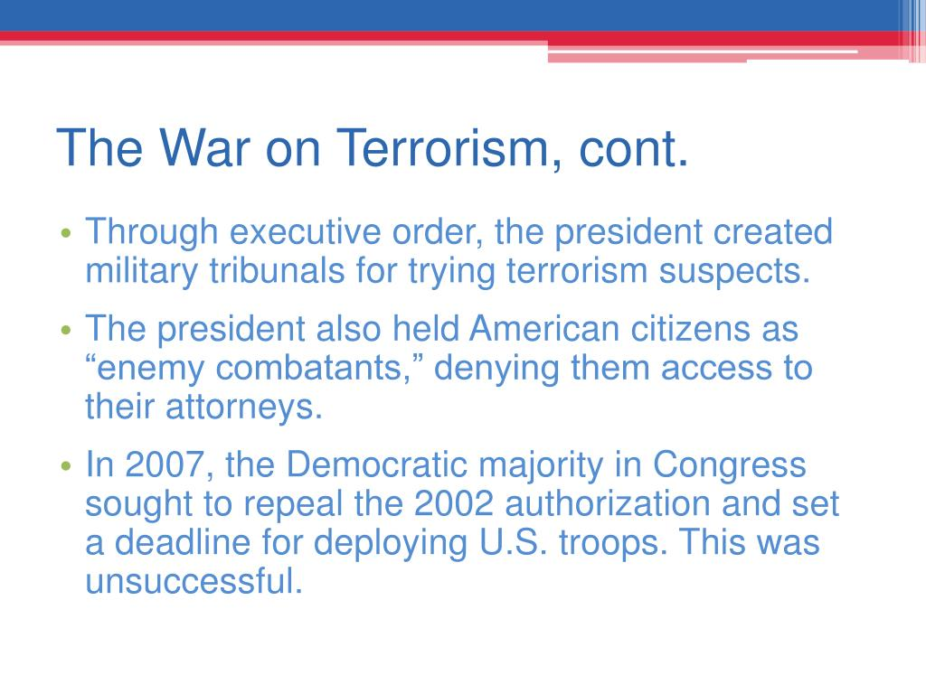 The War on Terrorism, cont.