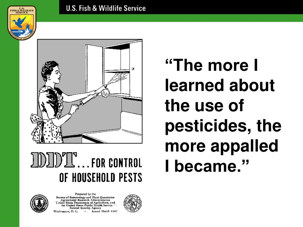 """""""The more I learned about the use of pesticides, the more appalled I became."""""""