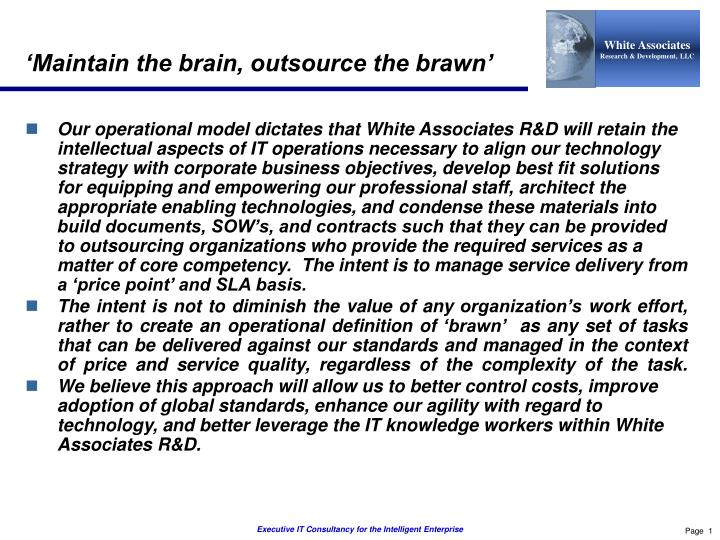 'Maintain the brain, outsource the brawn'