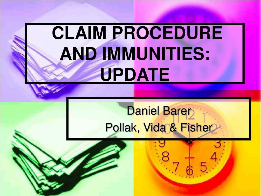 CLAIM PROCEDURE AND IMMUNITIES: UPDATE