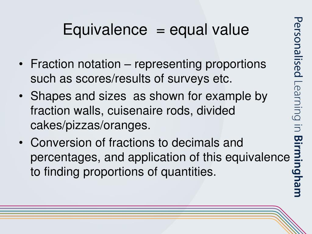 Equivalence  = equal value