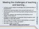 meeting the challenges of teaching and learning