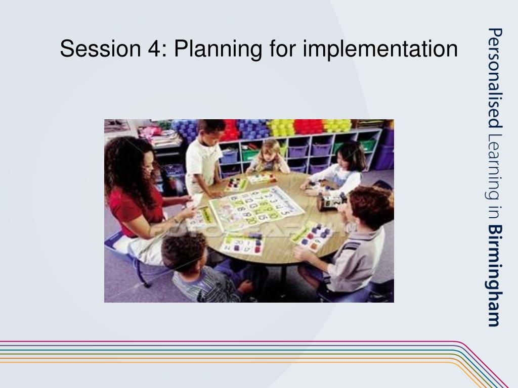 Session 4: Planning for implementation