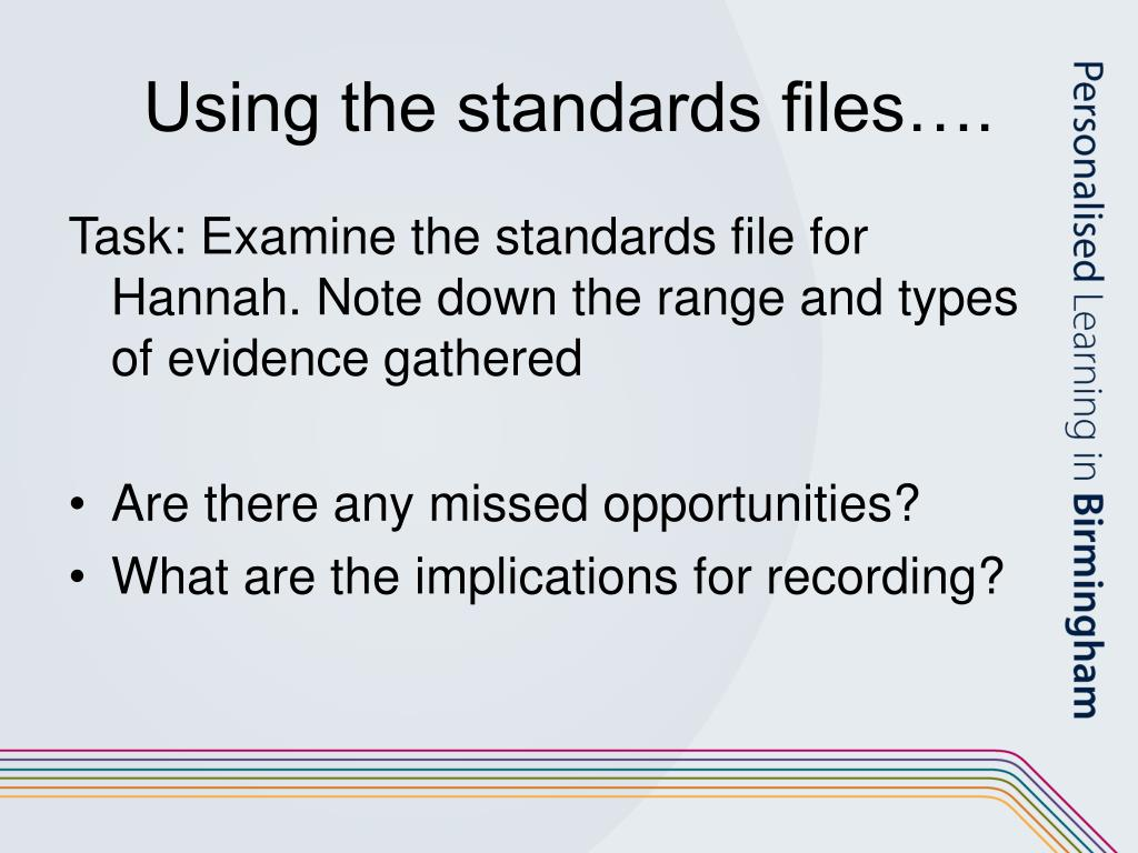 Using the standards files….