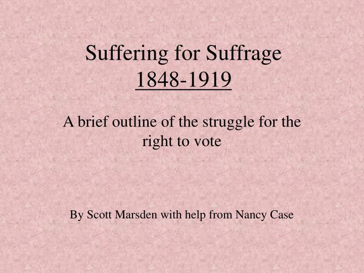Suffering for suffrage 1848 1919