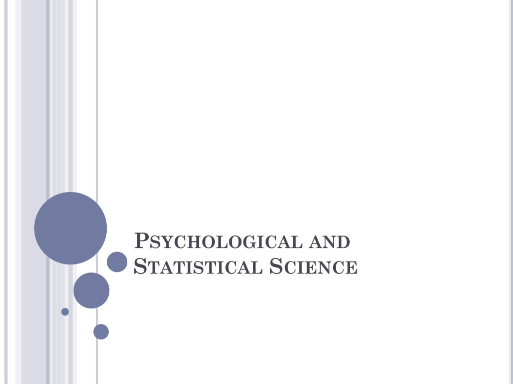 Psychological and Statistical Science
