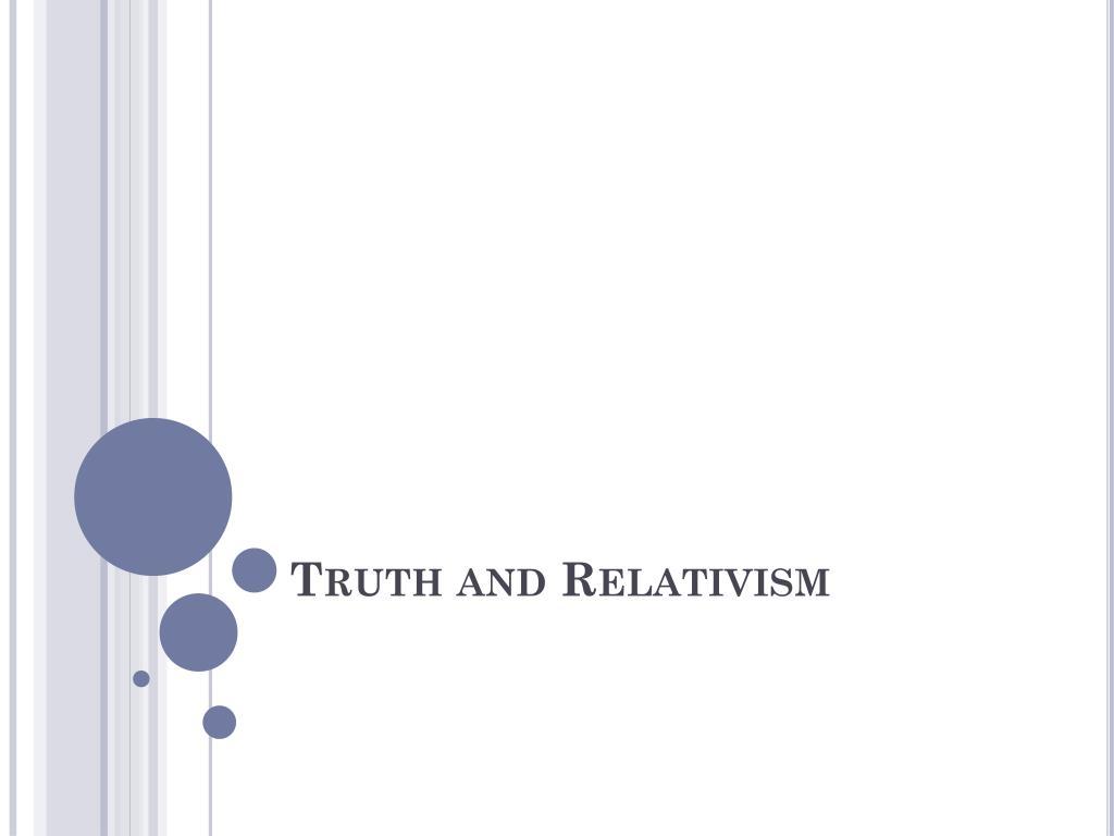 Truth and Relativism