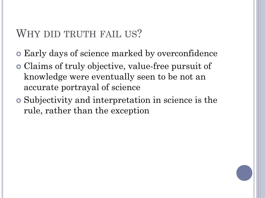 Why did truth fail us?