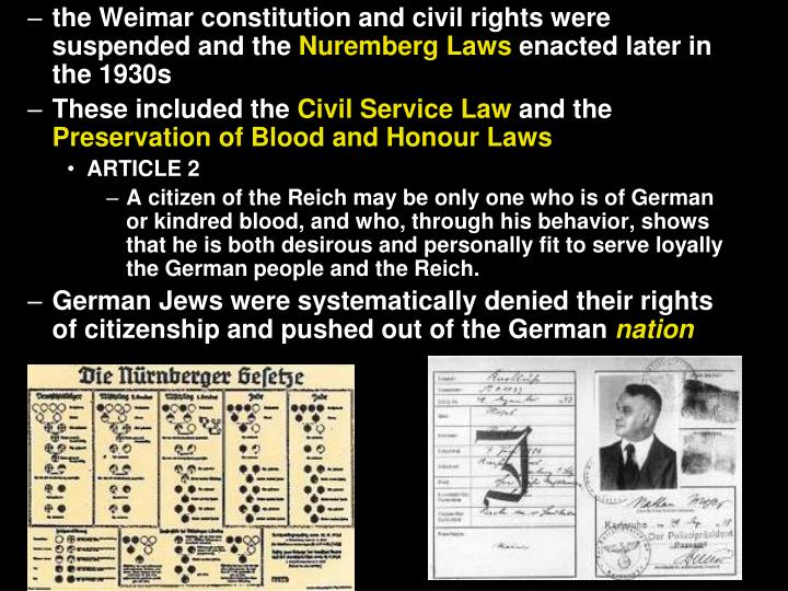 the Weimar constitution and civil rights were suspended and the