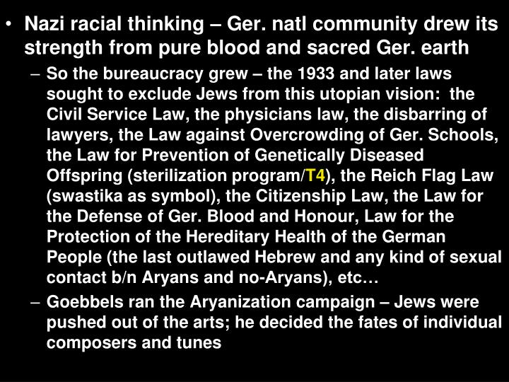 Nazi racial thinking – Ger. natl community drew its strength from pure blood and sacred Ger. earth