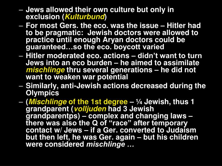 Jews allowed their own culture but only in exclusion (