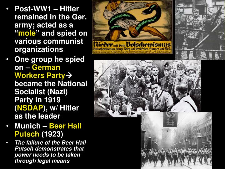 Post-WW1 – Hitler remained in the Ger. army; acted as a ""