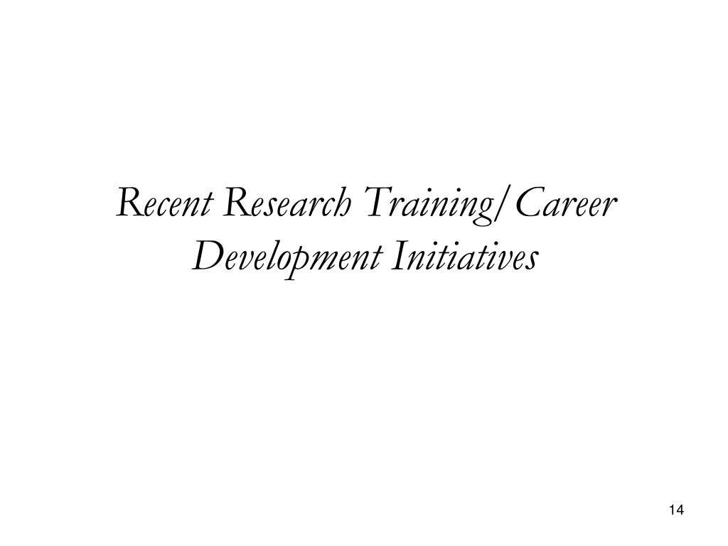 Recent Research Training/Career Development Initiatives