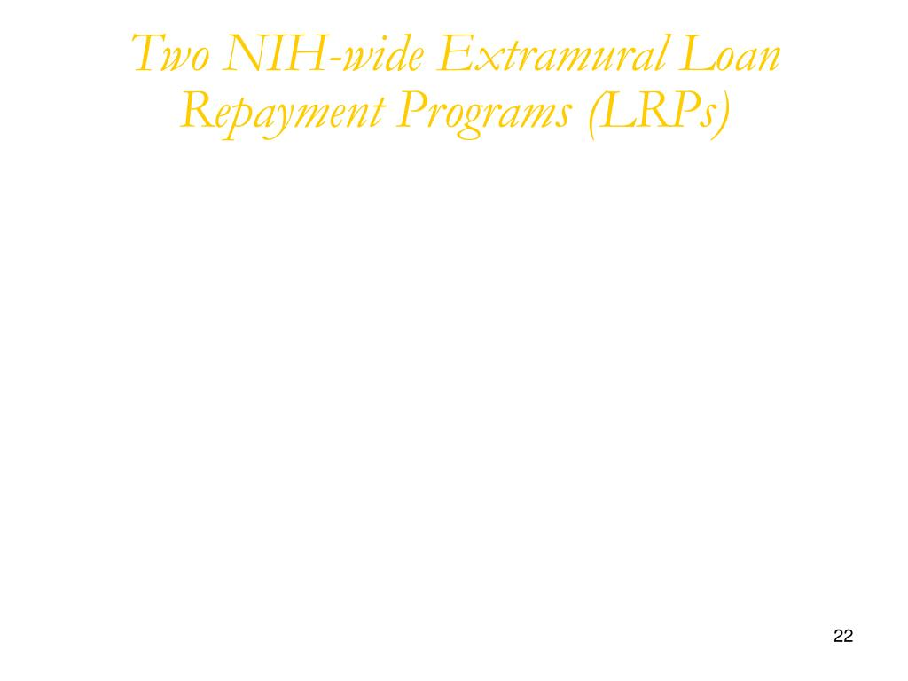 Two NIH-wide Extramural Loan Repayment Programs (LRPs)