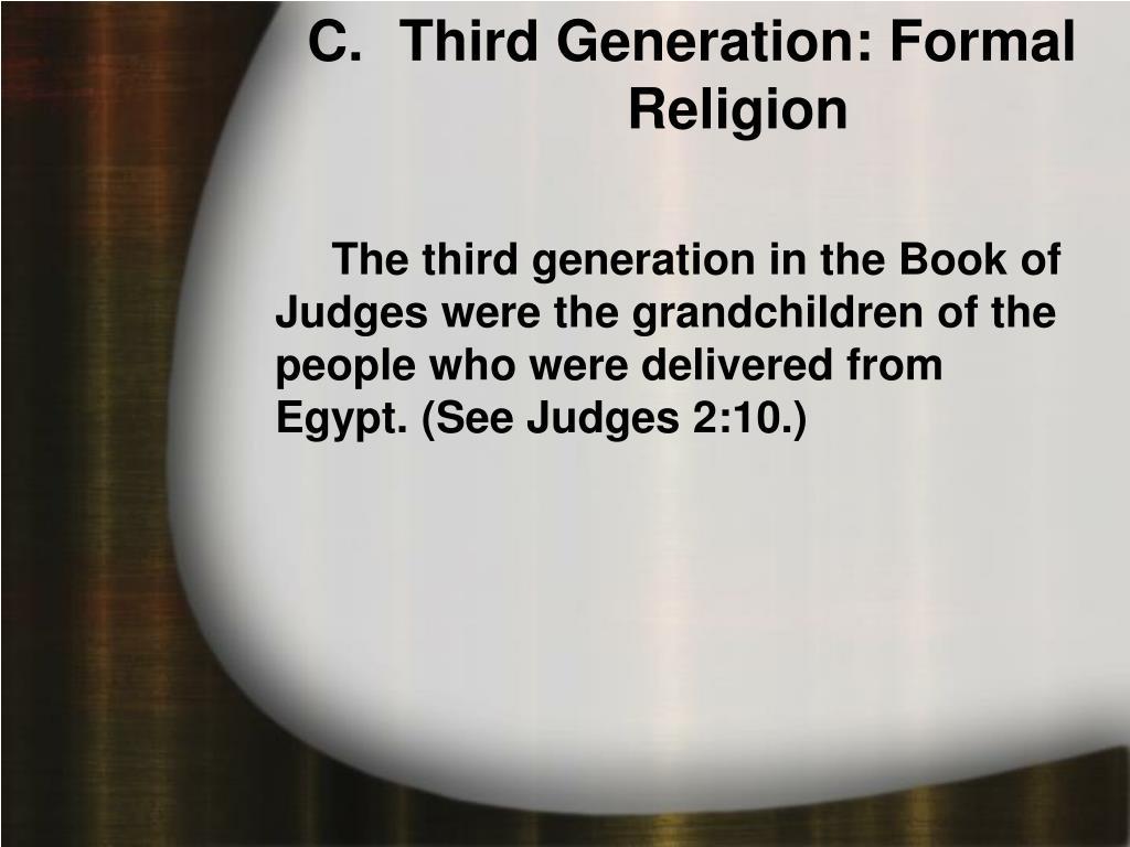 Third Generation: Formal Religion
