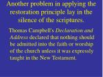 another problem in applying the restoration principle lay in the silence of the scriptures