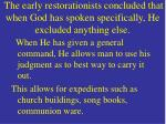 the early restorationists concluded that when god has spoken specifically he excluded anything else