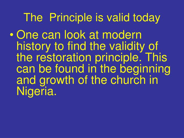 The  Principle is valid today