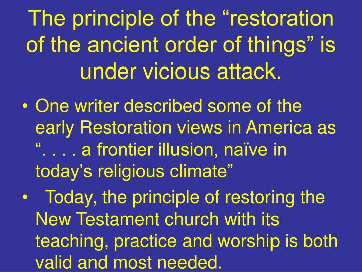 """The principle of the """"restoration of the ancient order of things"""" is under vicious attack."""