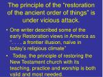 the principle of the restoration of the ancient order of things is under vicious attack