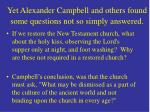 yet alexander campbell and others found some questions not so simply answered