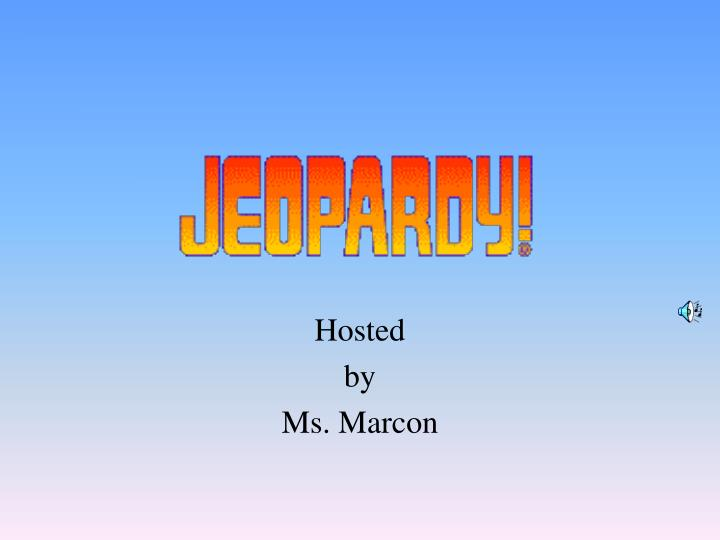 Hosted by ms marcon