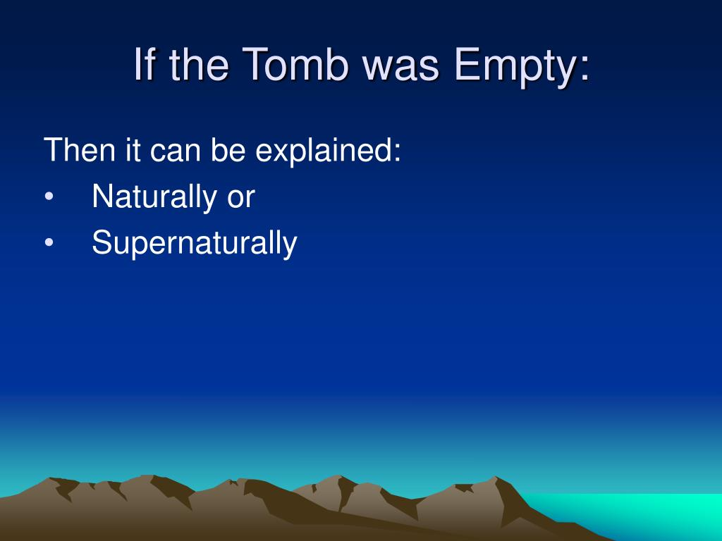 If the Tomb was Empty: