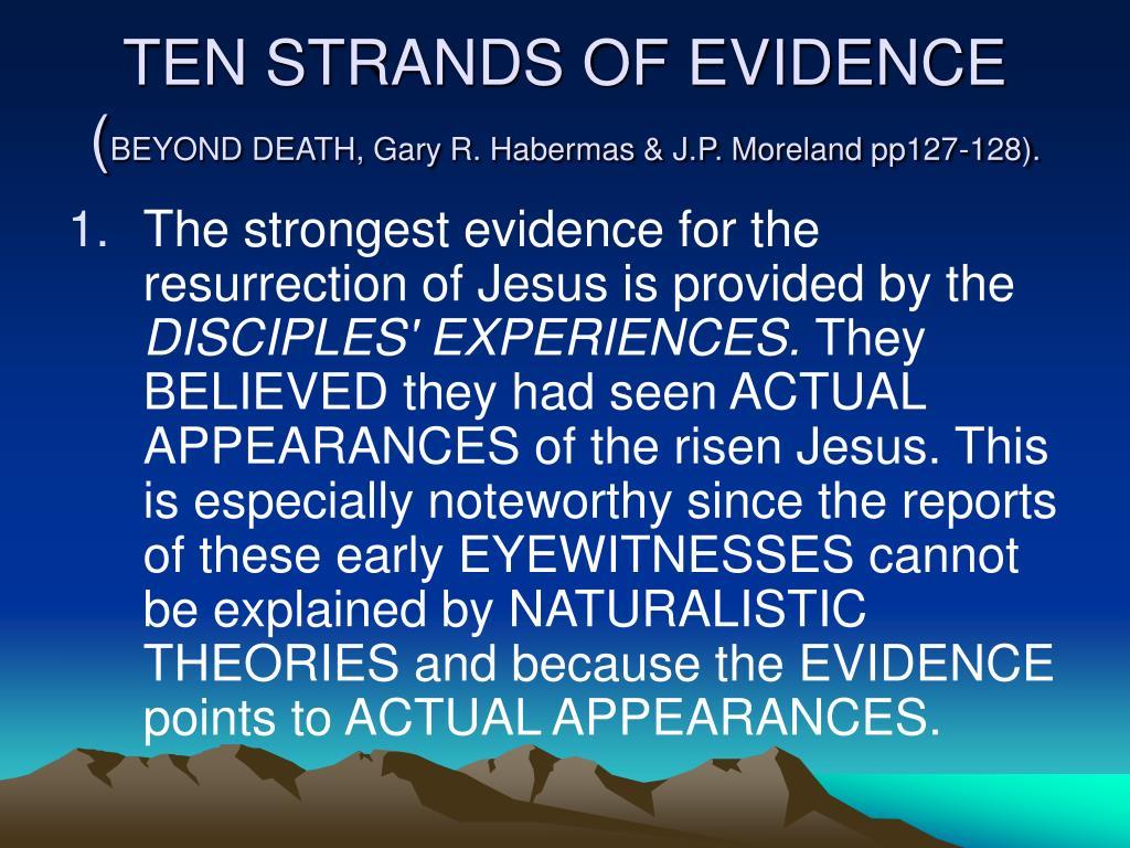 TEN STRANDS OF EVIDENCE