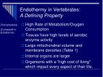 endothermy in vertebrates a defining property