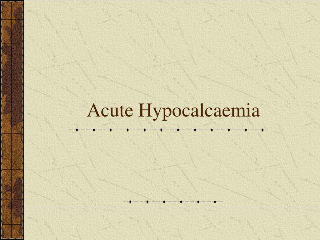 Acute Hypocalcaemia