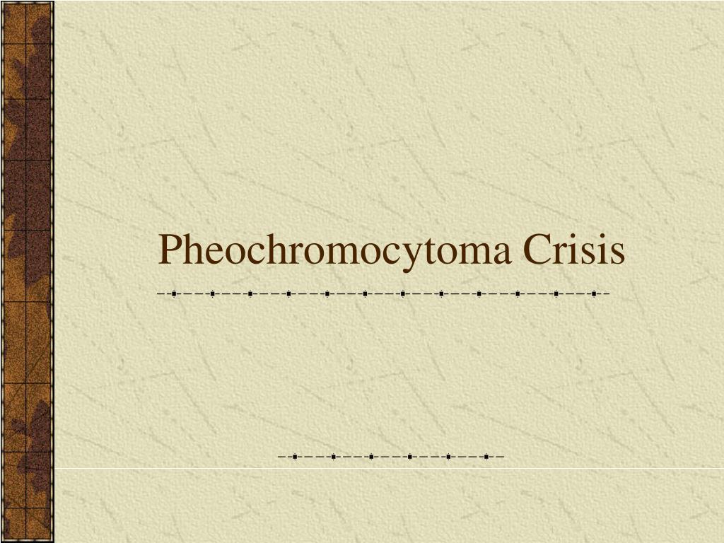 Pheochromocytoma Crisis