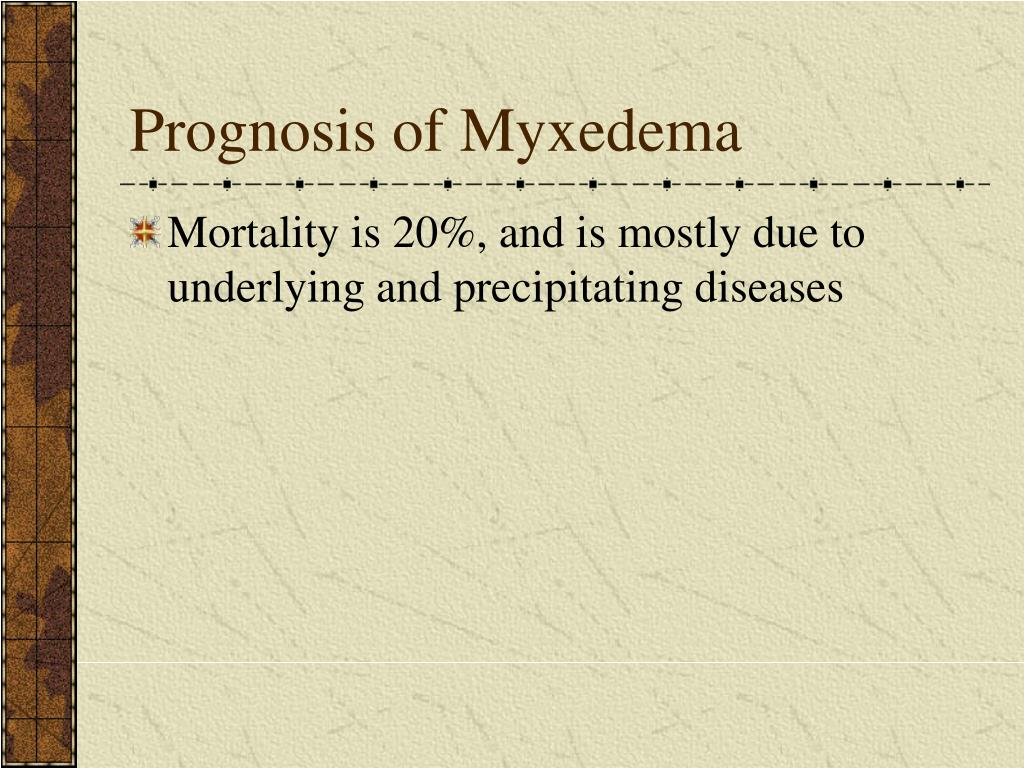 Prognosis of Myxedema