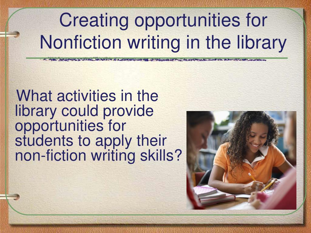 Creating opportunities for Nonfiction writing in the library