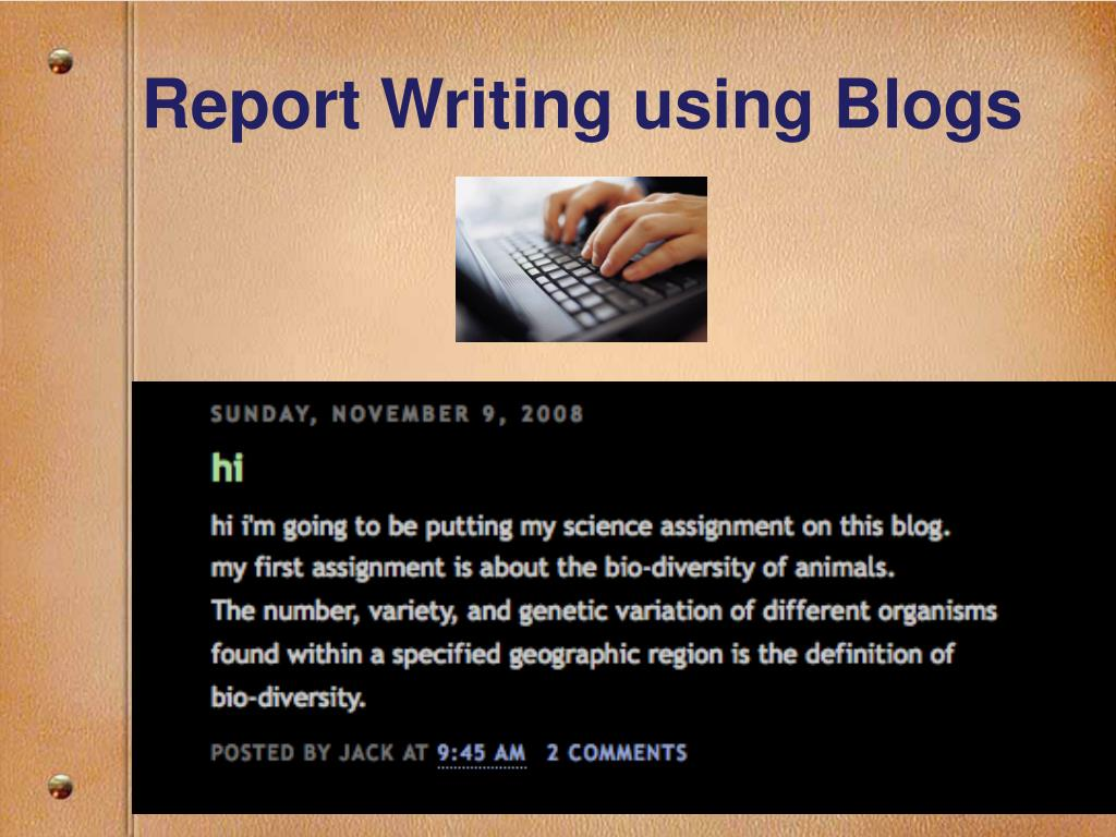 Report Writing using Blogs