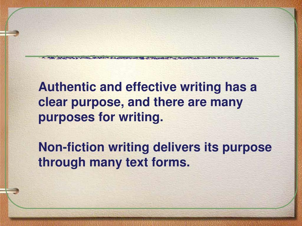 Authentic and effective writing has a