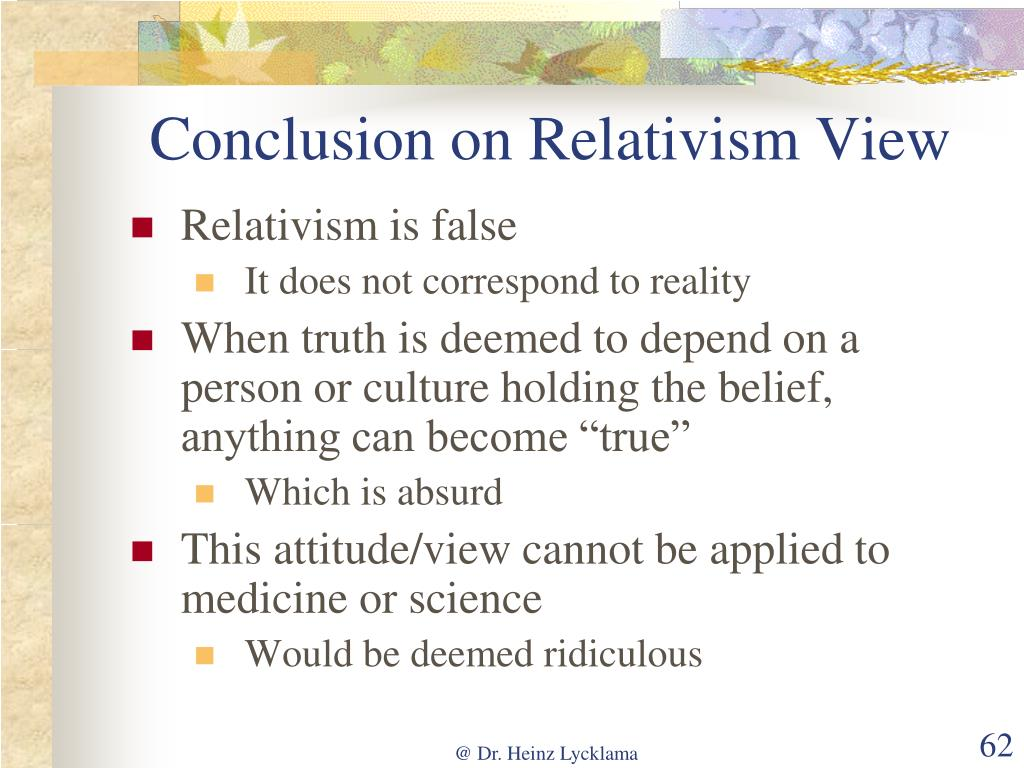 Conclusion on Relativism View