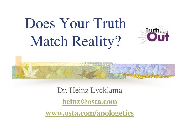 Does your truth match reality l.jpg