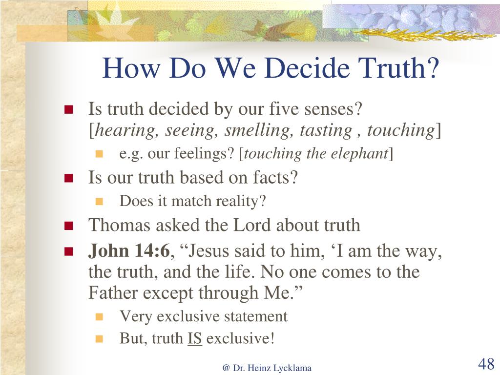 How Do We Decide Truth?