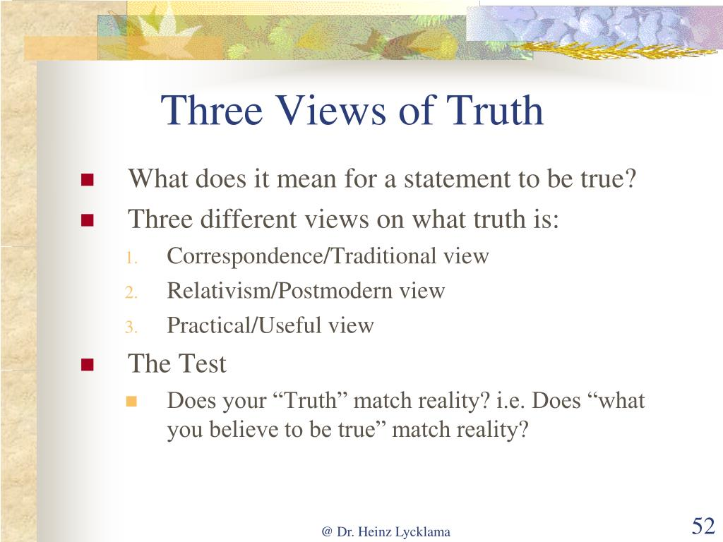 Three Views of Truth