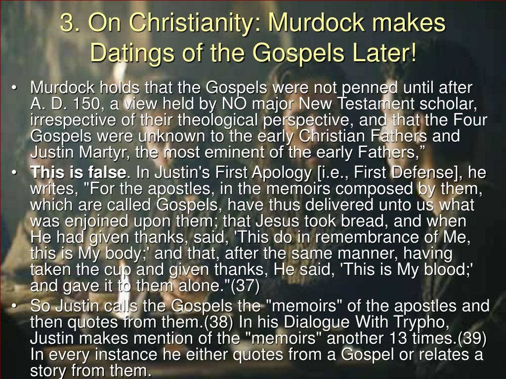 3. On Christianity: Murdock makes Datings of the Gospels Later!