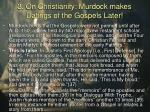 3 on christianity murdock makes datings of the gospels later