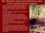 ms murdock claims that christians were never martyred by the masses