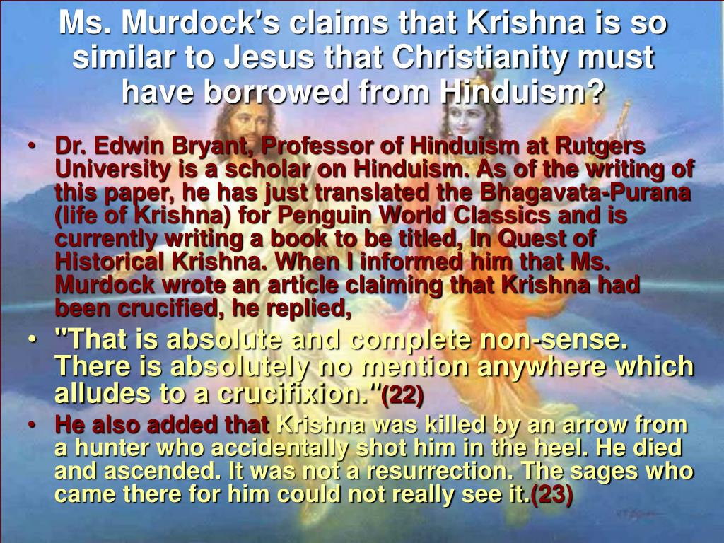 Ms. Murdock's claims that Krishna is so similar to Jesus that Christianity must have borrowed from Hinduism?